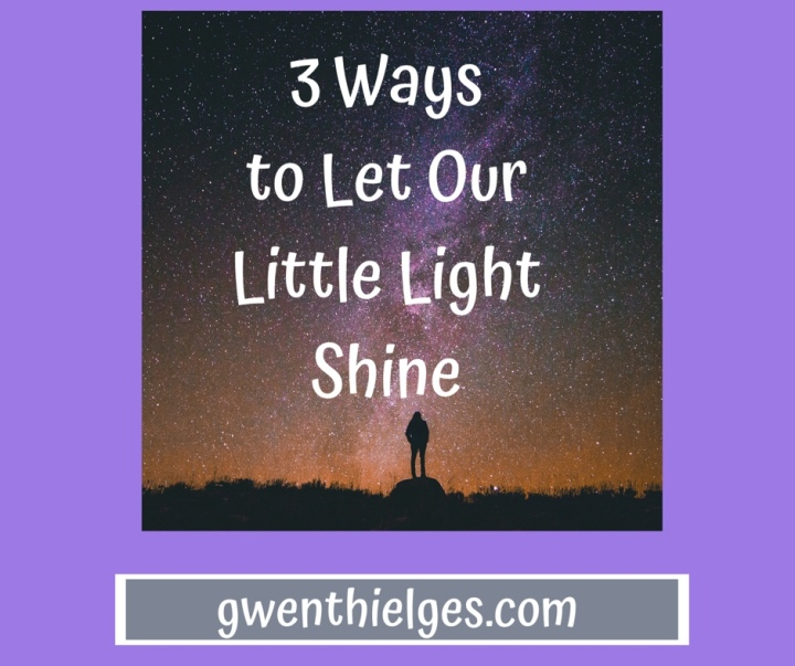 3 Ways to Let Our Little Light Shine