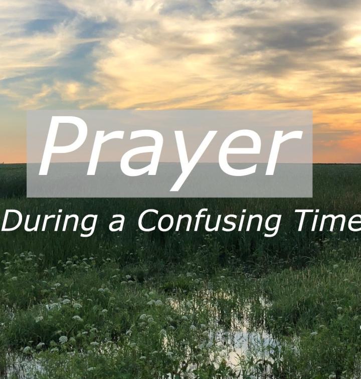 Prayer During a ConfusingTime