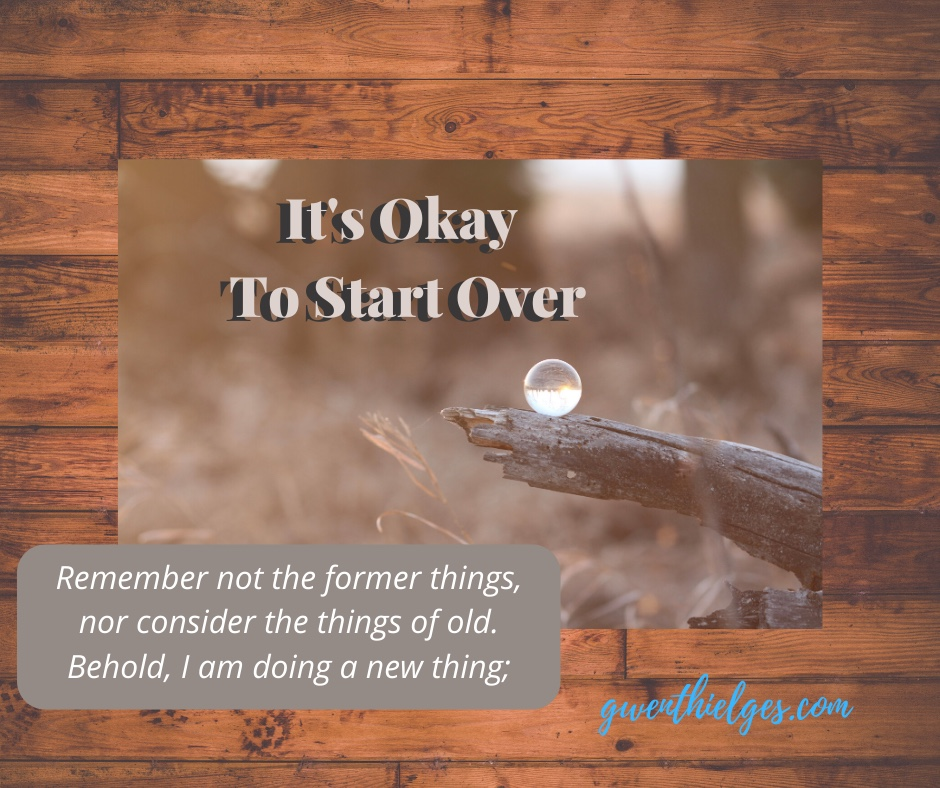 It's Okay To Start Over