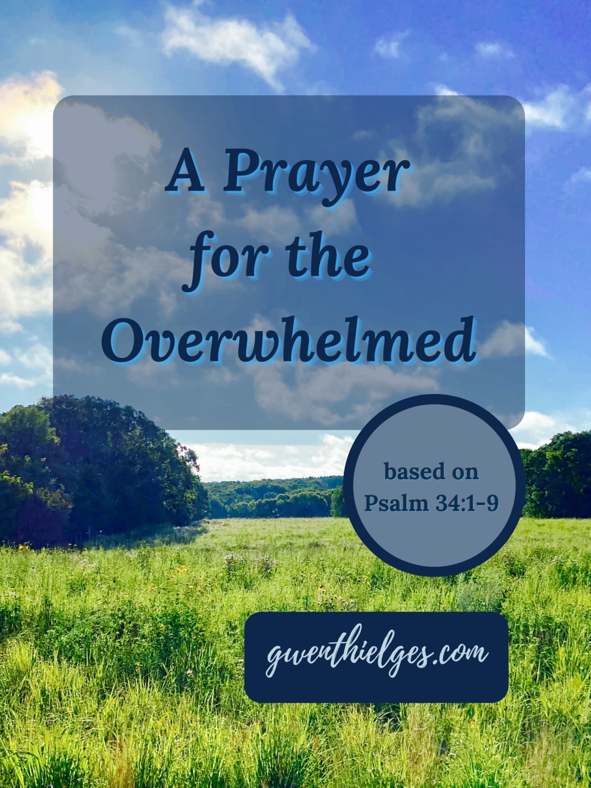 Prayer for the Overwhelmed (based on Psalm 34:1-9)